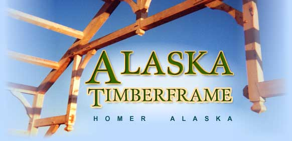 Alaska Timber Frame, hand crafted post & beam homes, structures & kits